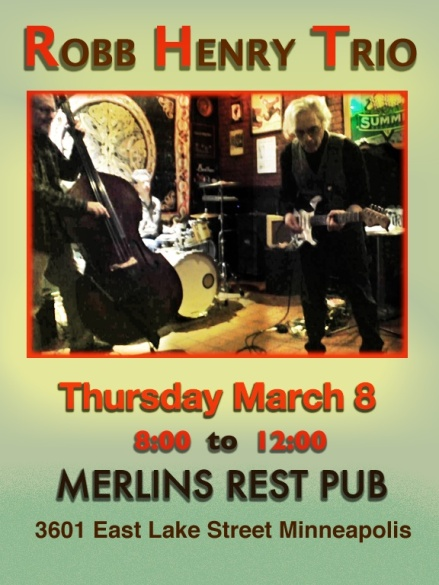 Robb Henry Trio  at Merlins Thursday March 8th