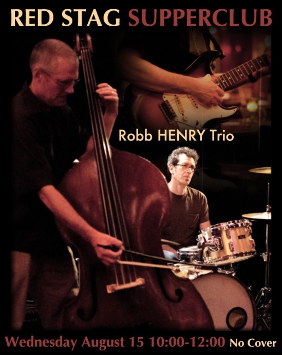 Robb Henry Trio at the Red Stag August 15 2012