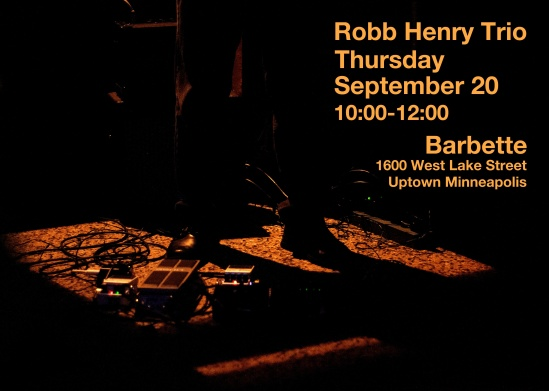 Robb Henry Trio at Barbette September 20