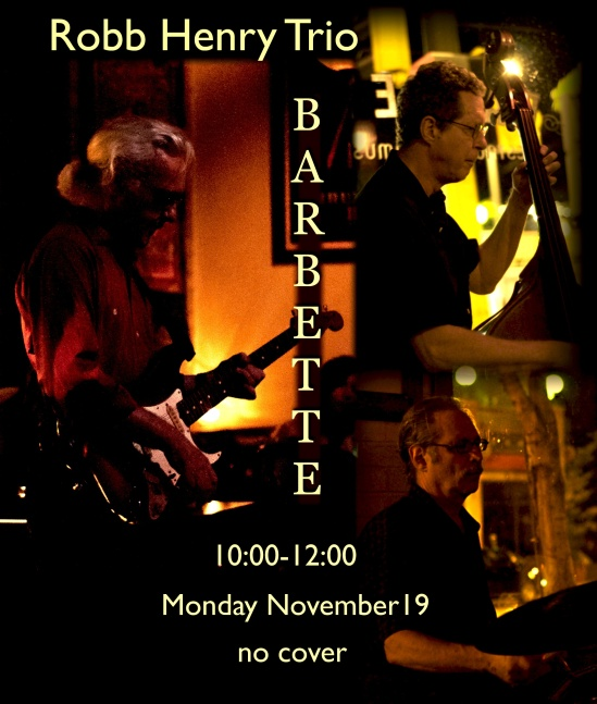 Robb Henry Trio at Barbette